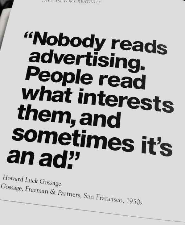nobody reads ads - marketing wisdom - howard gossage